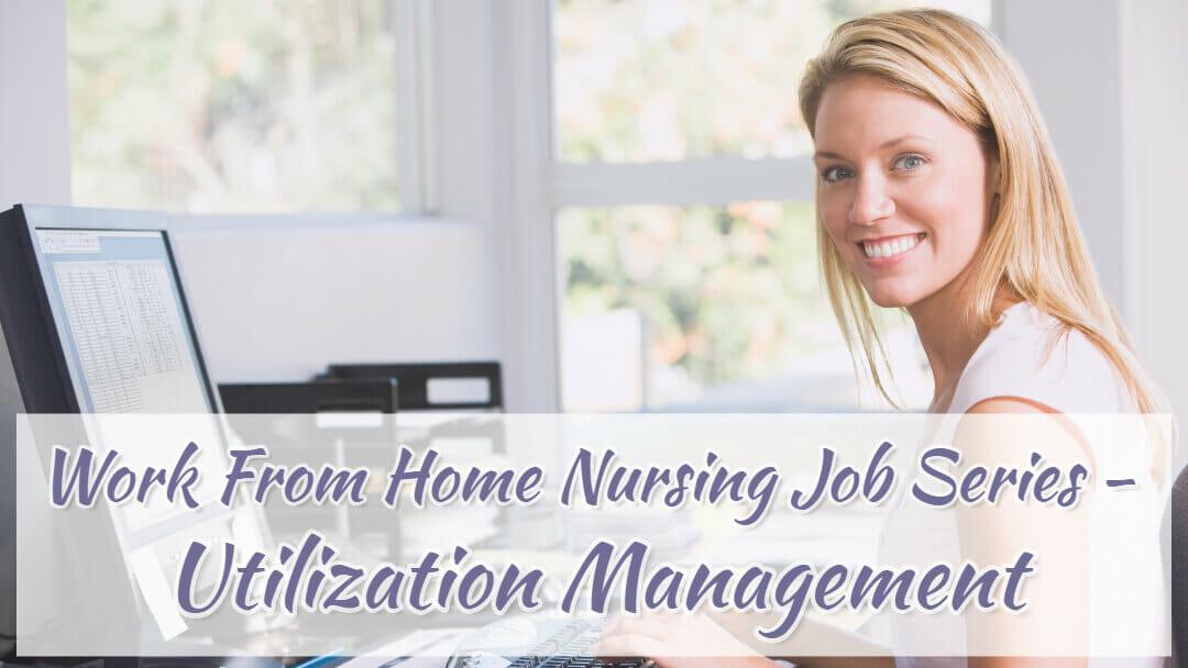Work From Home Nursing Jobs Series - Utilization Management