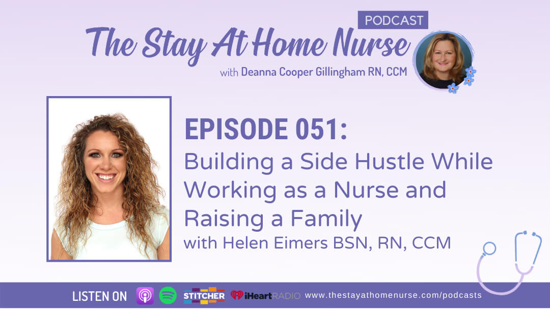Building a Side Hustle While Working as a Nurse and Raising a Family with Helen Eimers BSN, RN, CCM