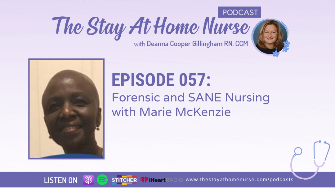 Forensic and SANE Nursing with Marie McKenzie