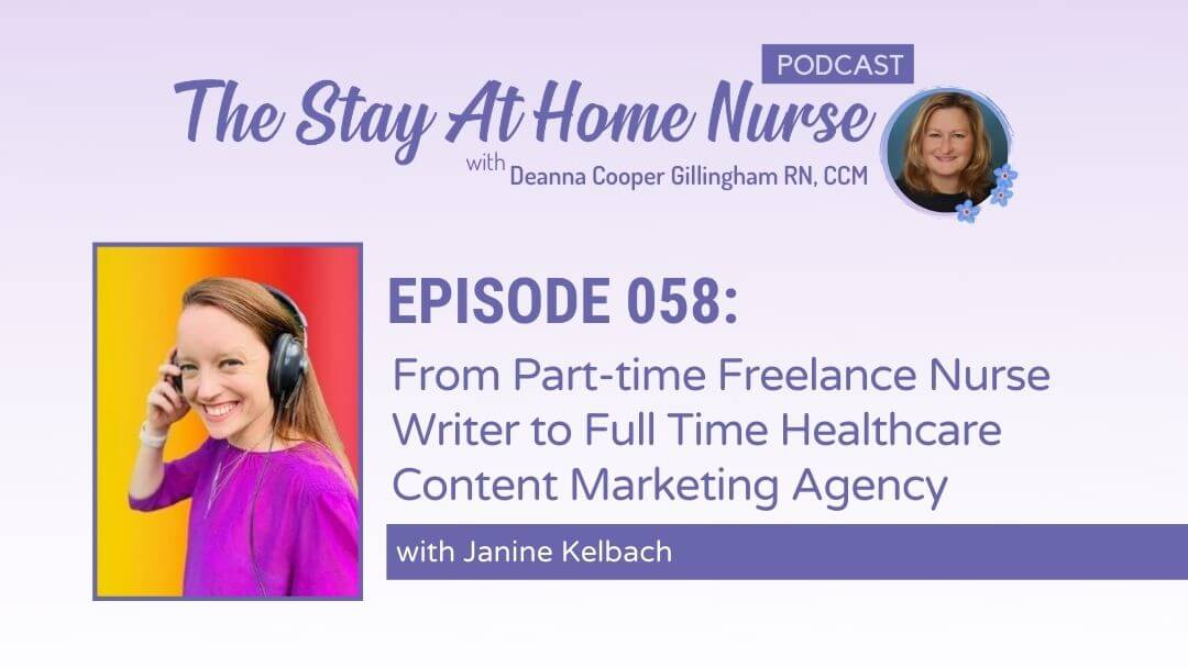 From Part-time Freelance Nurse Writer to Full Time Healthcare Content Marketing Agency with Janine Kelbach