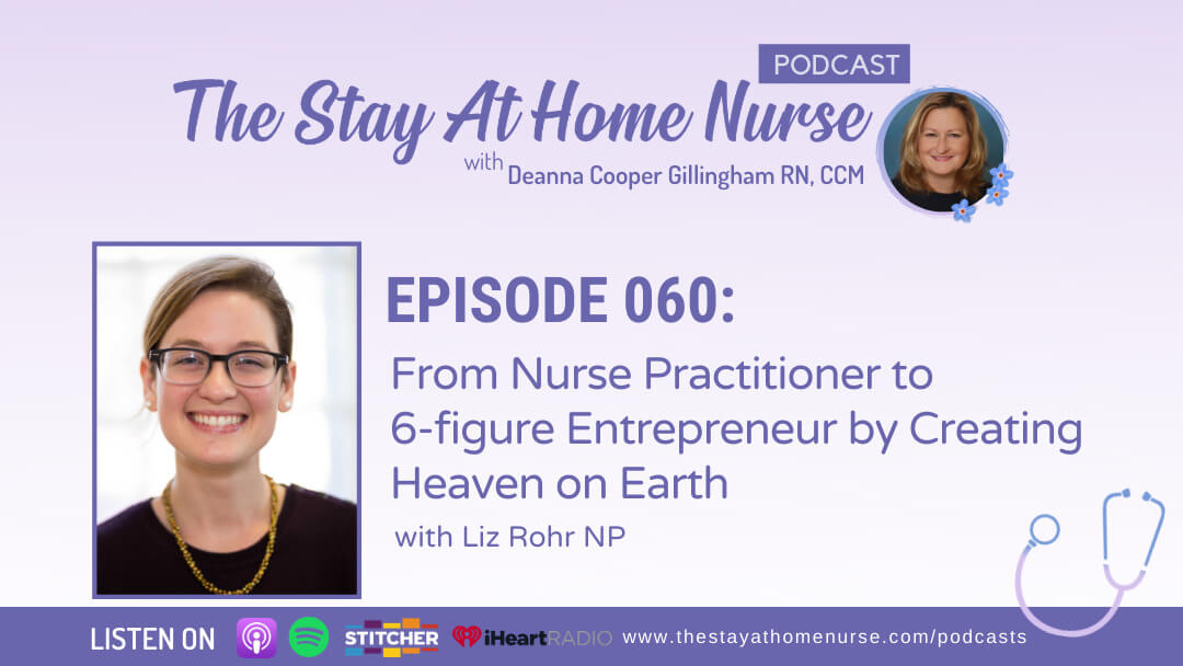 From Nurse Practitioner to 6-figure Entrepreneur by Creating Heaven on Earth with Liz Rohr NP